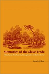 Memories of the Slave Trade: Ritual and the Historical Imagination in Sierra Leone 1st Edition