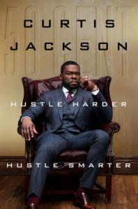 """Hustle Harder, Hustle Smarter by Curtis """"50 Cent"""" Jackson"""